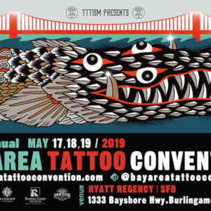 The Bay Area Convention Of The Tattoo Arts • May 2019